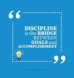 Inspirational motivational quote discipline is the vector