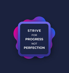 Strive for progress not perfection poster design vector