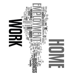 work at home employmen text word cloud concept vector image