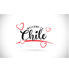Chile welcome to word text with handwritten font vector