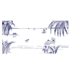 hand drawn seaside landscape tropical resort vector image