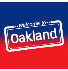 Welcome to oakland city design vector