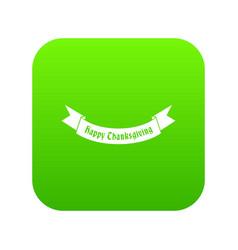 Happy thanksgiving day ribbon icon digital green vector