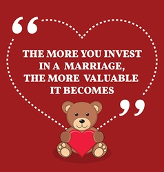 Inspirational love marriage quote The more you vector image