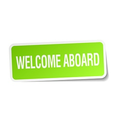 Welcome aboard green square sticker on white vector