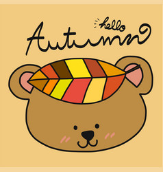 Hello autumn tree falling leaf and brown bear vector