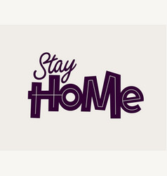 Modern professional lettering stay home vector