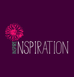 Motivated quote inspire inspiration hand made vector
