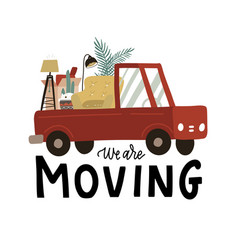 we are moveing - lettering truck full assorted vector image