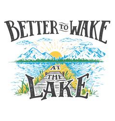 Better to wake at lake vector