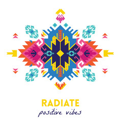 Quote radiate positive vibes ethnic design card vector