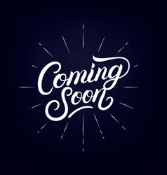 Coming soon hand written lettering poster vector