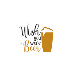 Beer quote lettering typography vector