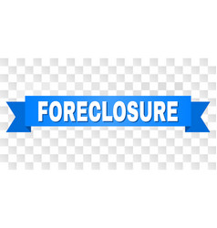 Blue tape with foreclosure title vector