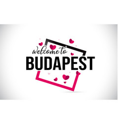 Budapest welcome to word text with handwritten vector