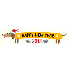 New year 2018 greeting card with dachshund dog vector