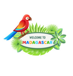 welcome to madagascar poster vector image