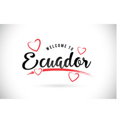 Ecuador welcome to word text with handwritten vector