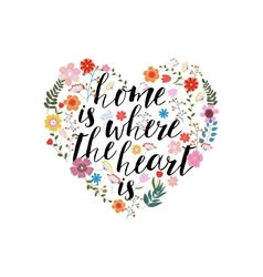 home is where heart - hand drawn text vector image