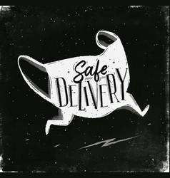poster safe delivery chalk vector image
