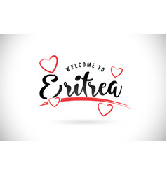 Eritrea welcome to word text with handwritten vector