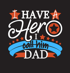 fatherday quotes and slogan good for t-shirt i vector image