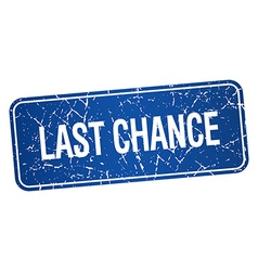 Last chance blue square grunge textured isolated vector