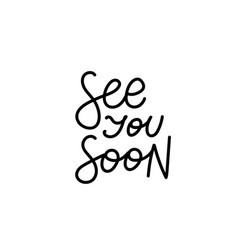 See you soon calligraphy quote lettering vector