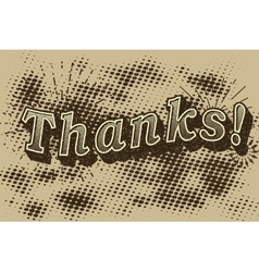 Vintage Thanks inscription Grunge monochrome vector image