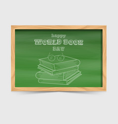 world book day concept with blackboard and stack vector image