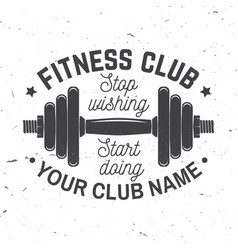 Fitness club badge stop wishing start doing vector