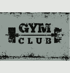 Gym club typographic vintage grunge poster design vector