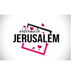 Jerusalem welcome to word text with handwritten vector