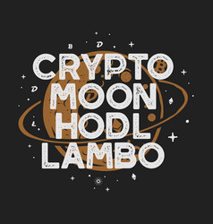 vintage funny cryptocurrency t-shirt or poster vector image