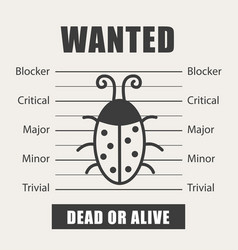 Wanted bug as symbol software testing quality vector