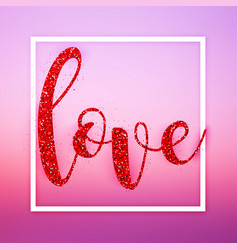 colorful glitter letters love in frame happy vector image vector image