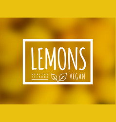 lemon background and label on it environmentally vector image