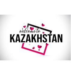 kazakhstan welcome to word text with handwritten vector image