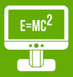 Monitor with einstein formula icon green vector