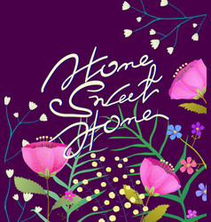 vintage home sweet home lettering with flowers vector image