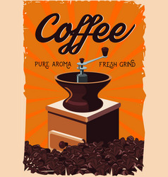 vintage poster with retro coffee grinder old vector image vector image