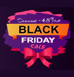 black friday sale with 45 discount poster vector image