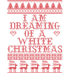 christmas pattern i am dreaming of a white xmas vector image