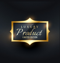 luxury limited edition product label and badge in vector image