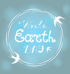 world earth day hand littering swallows fly vector image