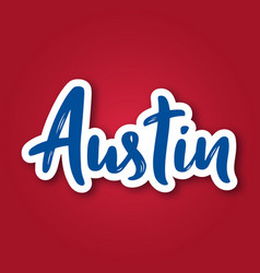 Austin - hand drawn lettering phrase sticker vector