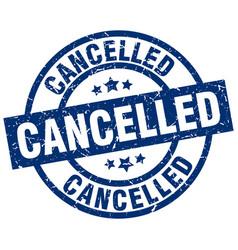 Cancelled blue round grunge stamp vector