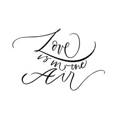 love in the air hand drawn black lettering vector image