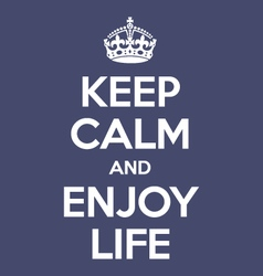 keep calm and enjoy life poster quote vector image vector image