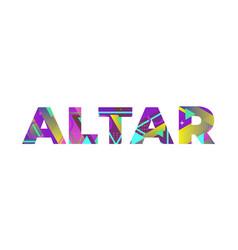 Altar concept retro colorful word art vector
